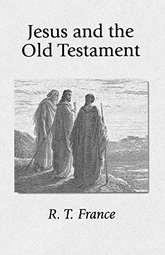 Jesus and the Old Testament (R T France)