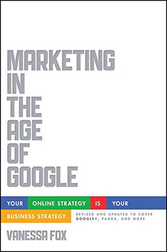 Marketing-in-the-Age-of-Google-Revised-and-Updated-Your-Online-Strategy-IS-Your-Business-Strategy