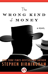 The Wrong Kind of Money: A Novel