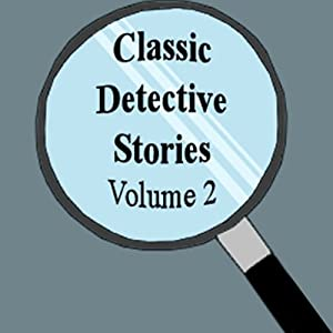 Classic Detective Stories, Volume 2 Audiobook