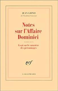 Notes sur l' Affaire Dominici ; suivies d' un essai sur le caractère d' un personnage, Giono, Jean
