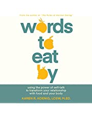 Words to Eat By: Using the Power of Self-Talk to Transform Your Relationship with Food and Your Body