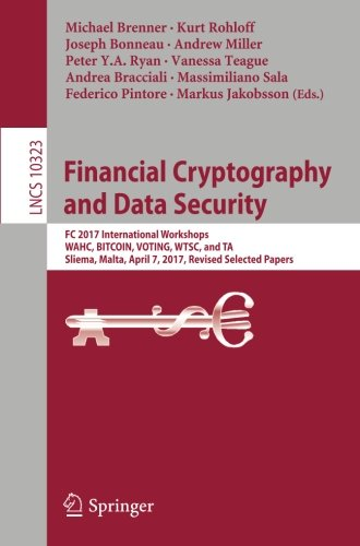 Financial Cryptography and Data Security: FC 2017 International Workshops, WAHC, BITCOIN, VOTING, WTSC, and TA, Sliema, Malta, April 7, 2017, Revised ... Papers (Lecture Notes in Computer Science) (Tapa Blanda)