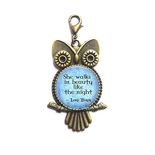 AllGlassCharm Quote She Walks in Beauty Like The Night-Poetic Jewelry-Literary Gift-Literature Owl Zipper Pull-Poem Lobster Clasp,AS0238]()