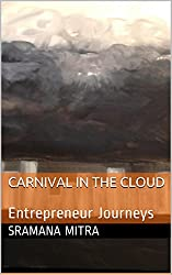 Carnival in the Cloud: Entrepreneur Journeys
