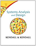 Systems Analysis and Design, Kendall, Kenneth E. and Kendall, Julie E., 0133023443