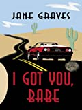 I Got You, Babe, Jane Graves, 0786248084