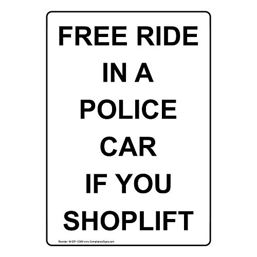 ComplianceSigns Vertical Vinyl Free Ride In A Police Car If You Shoplift Labels, 5 x 3.50 in. with English Text, White, pack of 4 from ComplianceSigns