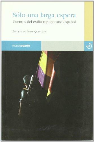 Sólo una larga espera : cuentos del exilio republicano español