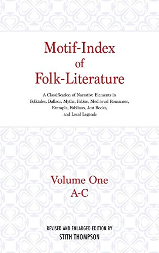 - Motif-Index of Folk-Literature: A Classification of Narrative Elements in Folktales, Ballads, Myths, Fables, Mediaeval Romances, Exempla, Fabliaux, j (Volume 1 of 6)