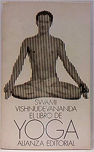 El Libro De Yoga: Amazon.es: Swami Vishnudevananda: Libros