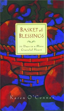 Basket of Blessings: 31 Days to a More Grateful Heart (Blessing Basket)
