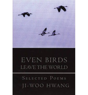 Download [(Even Birds Leave the World: Selected Poems)] [Author: Ji-Woo Hwang] published on (April, 2006) PDF