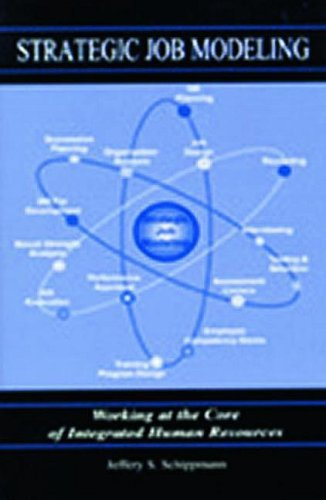Strategic Job Modeling: Working at the Core of Integrated Human Resources by Jeffery S. Schippmann (1999-03-03)