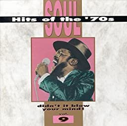 Soul Hits of the \'70s; Didn\'t It Blow Your Mind! - Vol. 9