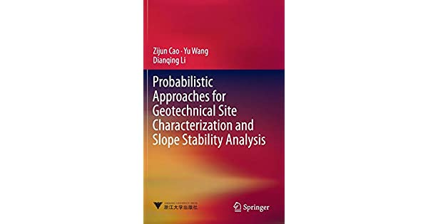 Probabilistic Approaches for Geotechnical Site Characterization and