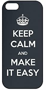 Keep Calm And Make It Easy 928, iPhone 5 Premium Hard Plastic Case, Cover, Aluminium Layer, Quote, Quotes, Motivational, Inspirational, Theme Shell