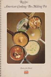 Recipes: American Cooking: The Melting Pot (Foods of the World)