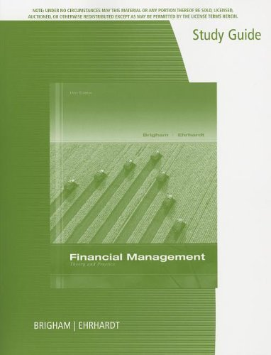 Study Guide for Brigham/Ehrhardt's Financial Management: Theory & Practice, 14th by Brigham, Eugene F. Published by Cengage Learning 14th (fourteenth) edition (2013) Paperback