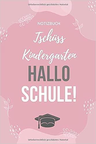 Notizbuch Tschüss Kindergarten Hallo Schule A5 Notizbuch