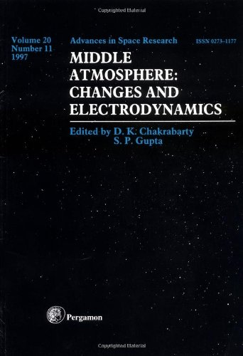 Middle Atmosphere: Changes and Electrodynamics (Advances in Space Research)