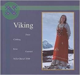 Viking: Dress, Clothing, Klaer, Garment (English and Norwegian Edition)