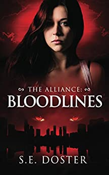 The Alliance: Bloodlines by [Doster, S.E.]