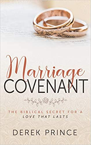 Marriage Covenant: The Biblical Secret for a Love That Lasts