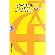 La question religieuse au XXIe siècle - N°258