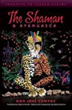 img - for Don Jose Campos: The Shaman & Ayahuasca : Journeys to Sacred Realms (Paperback); 2011 Edition book / textbook / text book