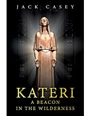 Kateri: A Beacon in the Wilderness