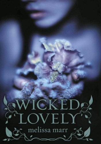 Wicked Lovely by [Marr, Melissa]