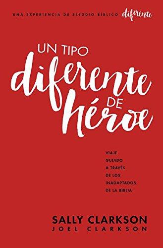 Un tipo diferente de heroe (Spanish Edition) [Clarkson - Sally and Joel] (Tapa Blanda)