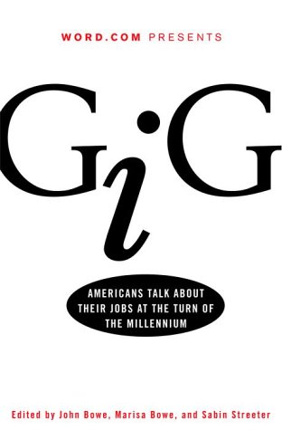 gig-americans-talk-about-their-jobs-at-the-turn-of-the-millennium
