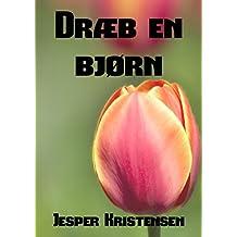Dræb en bjørn (Danish Edition)