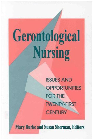 Gerontological Nursing: Issues and Opportunities for the Twenty-First Century (NATIONAL LEAGUE FOR NURSING SERIES (ALL N