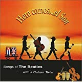 Here comes...el Son - Songs of The Beatles with a Cuban TWIST