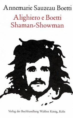 Alighiero E Boetti: Shaman-Showman pdf