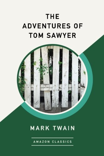 The Adventures of Tom Sawyer (AmazonClassics Edition)