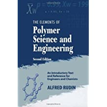 Elements of Polymer Science & Engineering: An Introductory Text and Reference for Engineers and Chemists