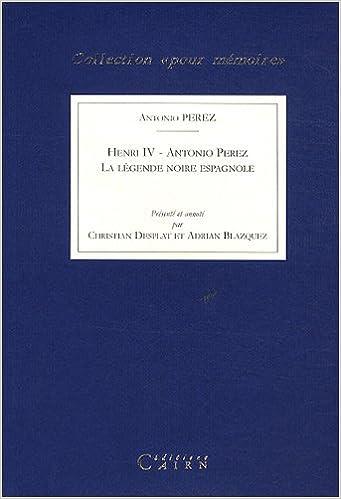 En ligne téléchargement gratuit Henri IV : La légende noire espagnole pdf ebook