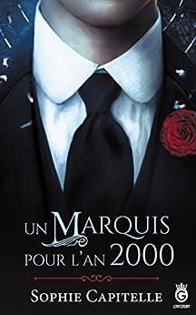 Un Marquis pour l'An 2000 (LoveStory) (French Edition) by [Capitelle, Sophie]