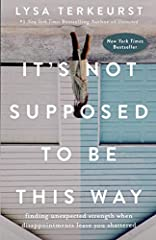 New York Times                   bestselling author Lysa TerKeurst unveils her heart amid shattering circumstances and shows readers how to live assured when life doesn't turn out like they expected.                ...