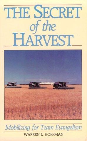 The Secret of the Harvest: Mobilizing for Team Evangelism