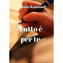 Tutto è per te (Italian Edition)