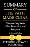 Book cover from Summary of The Path Made Clear: Discovering Your Lifes Direction and Purpose by Personal Growth Publishing