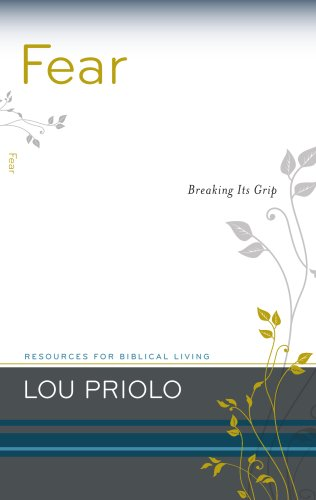 Fear: Breaking Its Grip (Resources for Biblical Living)