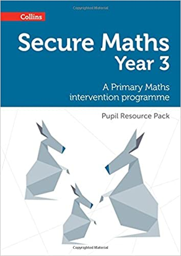 Secure Maths – Secure Year 3 Maths Pupil Resource Pack: A Primary Maths Intervention Programme