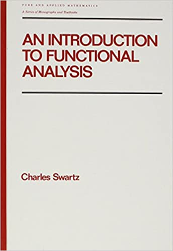 An introduction to functional analysis chapman hallcrc pure an introduction to functional analysis chapman hallcrc pure and applied mathematics charles swartz 9780824786434 amazon books fandeluxe Gallery
