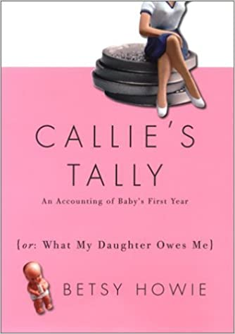 Callies Tally: An Accounting of Babys First Year or What ...
